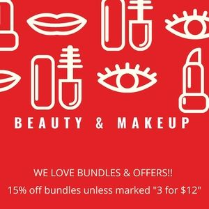 Other - Makeup: 15% off bundles or 3 for $12 as marked